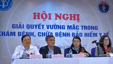 Đối thoại BHYT: Phó tổng giám đốc nói vụ phó lộng ngôn