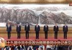 Ra mắt Ban Thường vụ Bộ Chính trị Trung Quốc khóa 19
