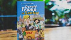 Lê Hoàng viết về Donald Trump và cô bé Sài Gòn