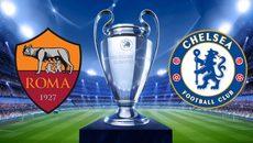Link xem trực tiếp Roma vs Chelsea, 02h45 ngày 01/11