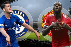 """Đại chiến Chelsea vs MU: Morata """"đọ súng"""" với Lukaku"""