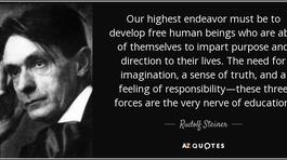 Rudolf Steiner - nhà giáo dục nuôi dưỡng 'con người tự do'