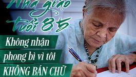 Nhà giáo gốc Huế: 'Không nhận phong bì vì tôi không bán chữ'