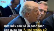 Thế giới 7 ngày: Ông Trump thẳng tay trừng phạt Triều Tiên
