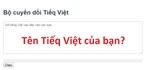 """Tên bạn là gì nếu chuyển từ Tiếng Việt sang """"Tiếq Việt""""?"""