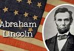 Tổng thống Abraham Lincoln dạy con kỹ năng sống thế nào?