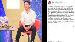 Chàng trai Đồng Nai bị bạn 'bóc mẽ' không thành thật trên truyền hình