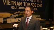 """""""VCG 500 2018 là cầu nối giữa các trụ cột kinh tế đất nước"""""""